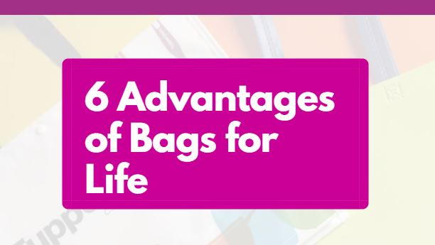 6 advantages of bags for life blog header