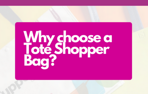 Why choose a Tote Shopper Bag?