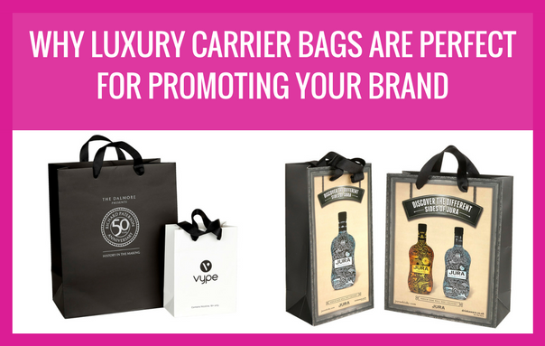 Why luxury carrier bags are perfect for promoting your brand